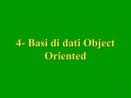 4- Basi di dati Object Oriented