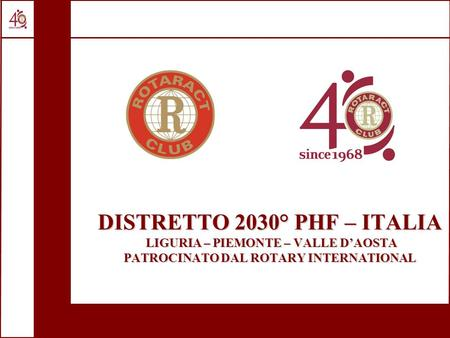 DISTRETTO 2030° PHF – ITALIA LIGURIA – PIEMONTE – VALLE DAOSTA PATROCINATO DAL ROTARY INTERNATIONAL.