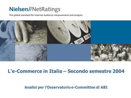 Analisi per lOsservatorio e-Committee di ABI Le-Commerce in Italia – Secondo semestre 2004.