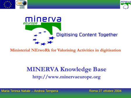 Maria Teresa Natale – Andrea Tempera Roma 27 ottobre 2004 MINERVA Knowledge Base  Ministerial NEtwoRk for Valorising Activities.