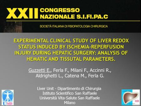 EXPERIMENTAL CLINICAL STUDY OF LIVER REDOX STATUS INDUCED BY ISCHEMIA-REPERFUSION INJURY DURING HEPATIC SURGERY: ANALYSIS OF HEMATIC AND TISSUTAL PARAMETERS.