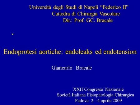 Endoprotesi aortiche: endoleaks ed endotension