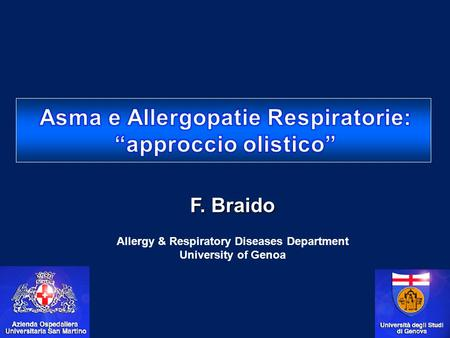 F. Braido Allergy & Respiratory Diseases Department University of Genoa.
