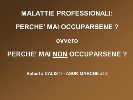 MALATTIE PROFESSIONALI: PERCHE' MAI OCCUPARSENE