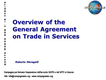 Roberto Meregalli Overview of the General Agreement on Trade in Services.
