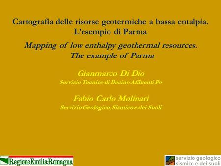 Cartografia delle risorse geotermiche a bassa entalpia. Lesempio di Parma Mapping of low enthalpy geothermal resources. The example of Parma Gianmarco.