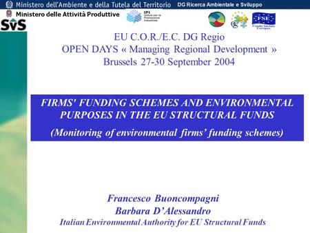 DG Ricerca Ambientale e Sviluppo FIRMS' FUNDING SCHEMES AND ENVIRONMENTAL PURPOSES IN THE EU STRUCTURAL FUNDS (Monitoring of environmental firms funding.