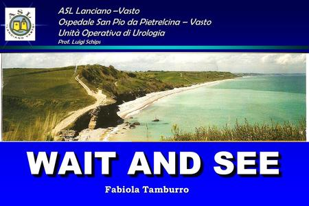 WAIT AND SEE ASL Lanciano –Vasto