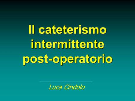 Il cateterismo intermittente post-operatorio
