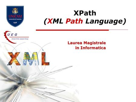 XPath (XML Path Language) Laurea Magistrale in Informatica.