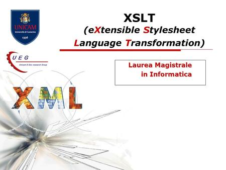 XSLT (eXtensible Stylesheet Language Transformation) Laurea Magistrale in Informatica.