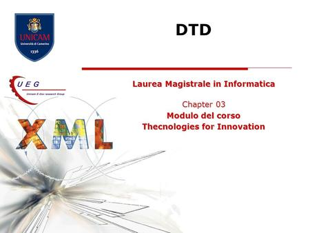 DTD Laurea Magistrale in Informatica Chapter 03 Modulo del corso Thecnologies for Innovation.