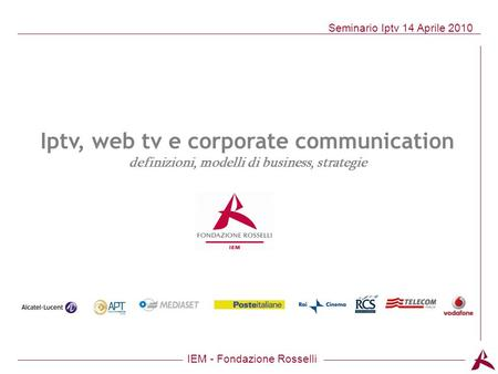 Iptv, web tv e corporate communication