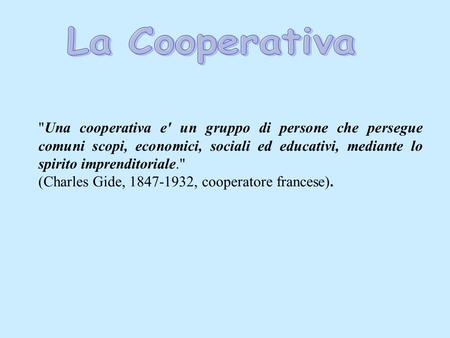 (Charles Gide, , cooperatore francese).