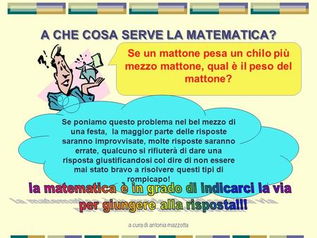 A CHE COSA SERVE LA MATEMATICA?