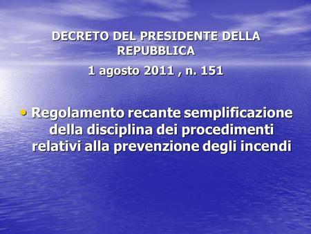 Prevenzione incendi dpr 37 98 parere di conformita parere for Decreto presidente della repubblica