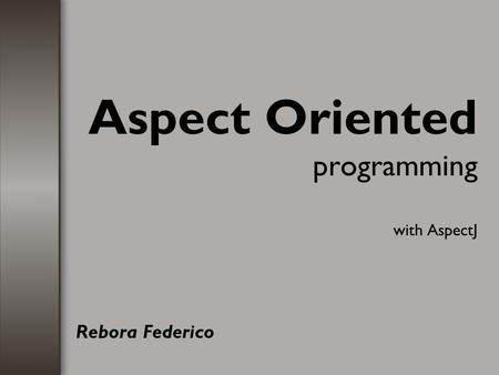 Aspect Oriented programming with AspectJ