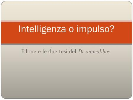Intelligenza o impulso?
