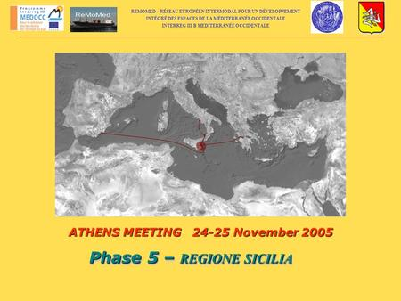 ATHENS MEETING November 2005 Phase 5 – REGIONE SICILIA