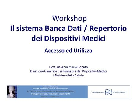 Workshop Il sistema Banca Dati / Repertorio dei Dispositivi Medici
