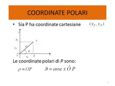 COORDINATE POLARI Sia P ha coordinate cartesiane