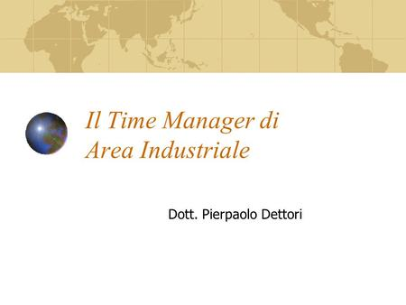 Il Time Manager di Area Industriale Dott. Pierpaolo Dettori.