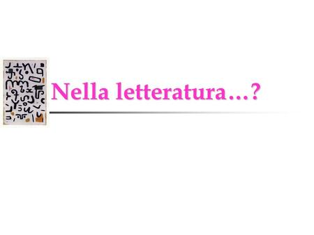Nella letteratura…? Nella letteratura…?. law in literature law in literature.