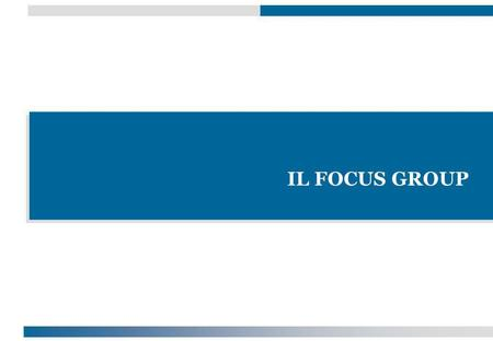 IL FOCUS GROUP.