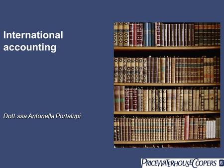 International accounting Dott.ssa Antonella Portalupi.
