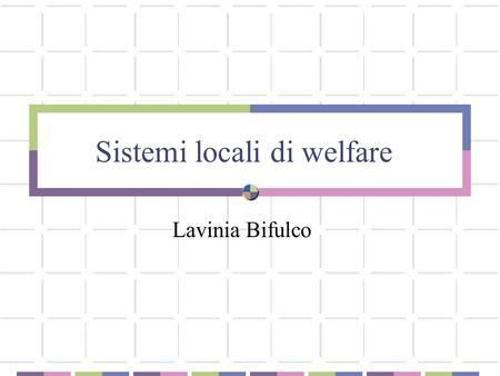Sistemi locali di welfare Lavinia Bifulco. Europa 2020 The European Union is working hard to move decisively beyond the crisis and create the conditions.
