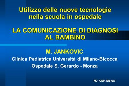 M. JANKOVIC Clinica Pediatrica Università di Milano-Bicocca