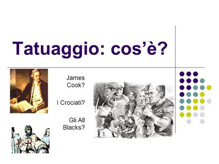 James Cook? I Crociati? Gli All Blacks?