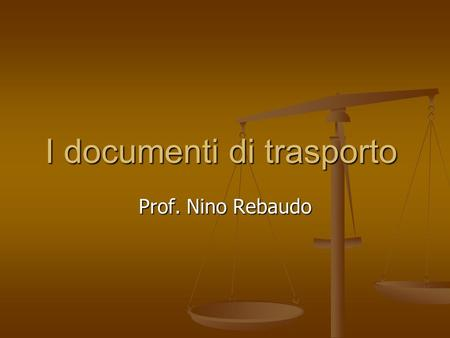 I documenti di trasporto