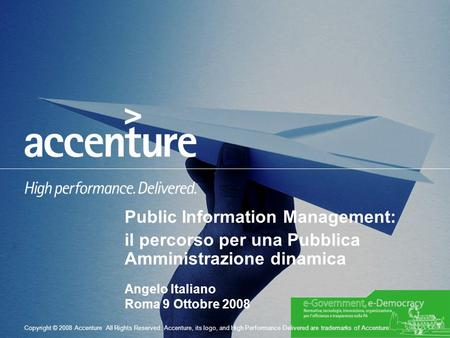 Copyright © 2008 Accenture All Rights Reserved. Accenture, its logo, and High Performance Delivered are trademarks of Accenture. Public Information Management: