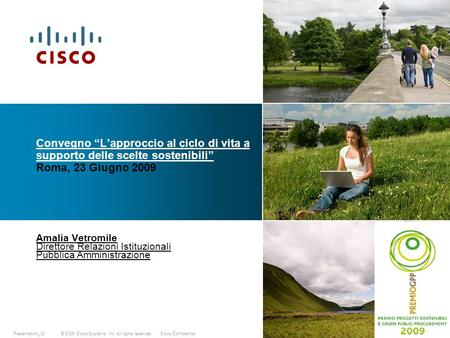 © 2009 Cisco Systems, Inc. All rights reserved.Cisco ConfidentialPresentation_ID Convegno Lapproccio al ciclo di vita a supporto delle scelte sostenibili.