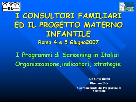 I Programmi di Screening in Italia: