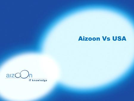 Aizoon Vs USA.