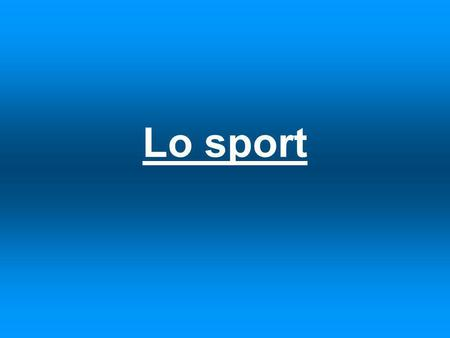 Lo sport. The following verbs will help you talk about what you like to do in your tempo libero: Giocare – to play (io) (tu) (lui/lei) (noi) (voi) (loro)