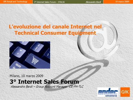 GfK Retail and Technology 3° Internet Sales Forum – ITALIA Alessandro Bardi 10 marzo 2009 1 © by GfK-RT, www.gfkrt.comRG1258557-PRIMA PAGINA(2) Levoluzione.