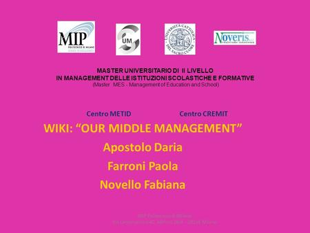 MASTER UNIVERSITARIO DI II LIVELLO IN MANAGEMENT DELLE ISTITUZIONI SCOLASTICHE E FORMATIVE (Master MES - Management of Education and School) MIP Politecnico.