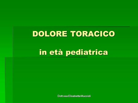 DOLORE TORACICO in età pediatrica