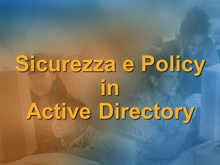 Sicurezza e Policy in Active Directory