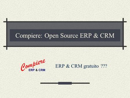 Review: Compiere Enterprise business resource planning