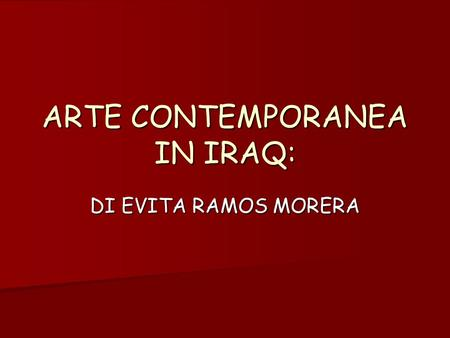 ARTE CONTEMPORANEA IN IRAQ: DI EVITA RAMOS MORERA.