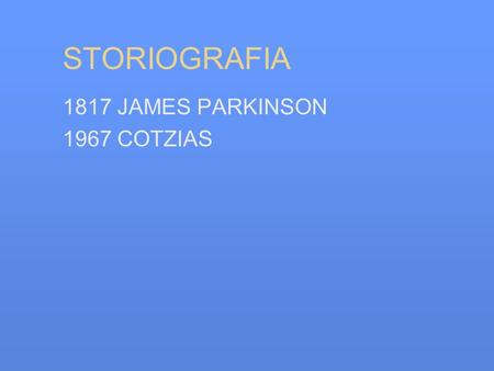 STORIOGRAFIA 1817 JAMES PARKINSON 1967 COTZIAS.