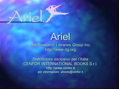 Ariel The Research Libraries Group Inc.  Distributore esclusivo per lItalia CENFOR INTERNATIONAL BOOKS S.r.l.  per.