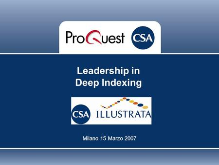 Leadership in Deep Indexing Milano 15 Marzo 2007.