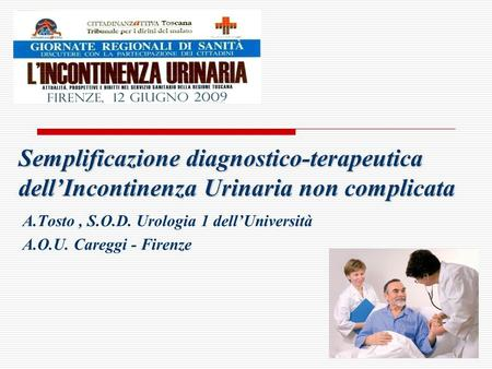 A.Tosto , S.O.D. Urologia 1 dell'Università A.O.U. Careggi - Firenze