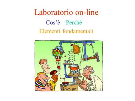 Laboratorio on-line Cosè – Perché – Elementi fondamentali.
