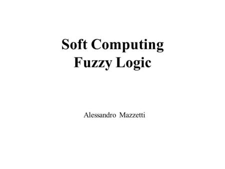 Soft Computing Fuzzy Logic